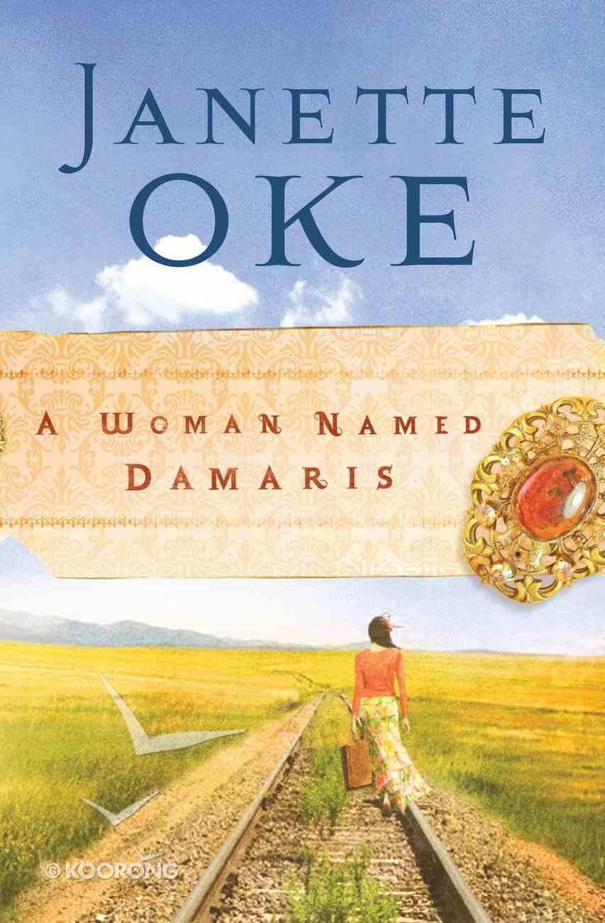 A Woman Named Damaris (#04 in Women Of The West (Oke) Series) eBook
