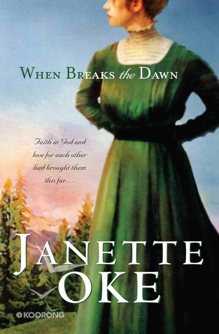 When Breaks the Dawn (#03 in Canadian West Series) eBook