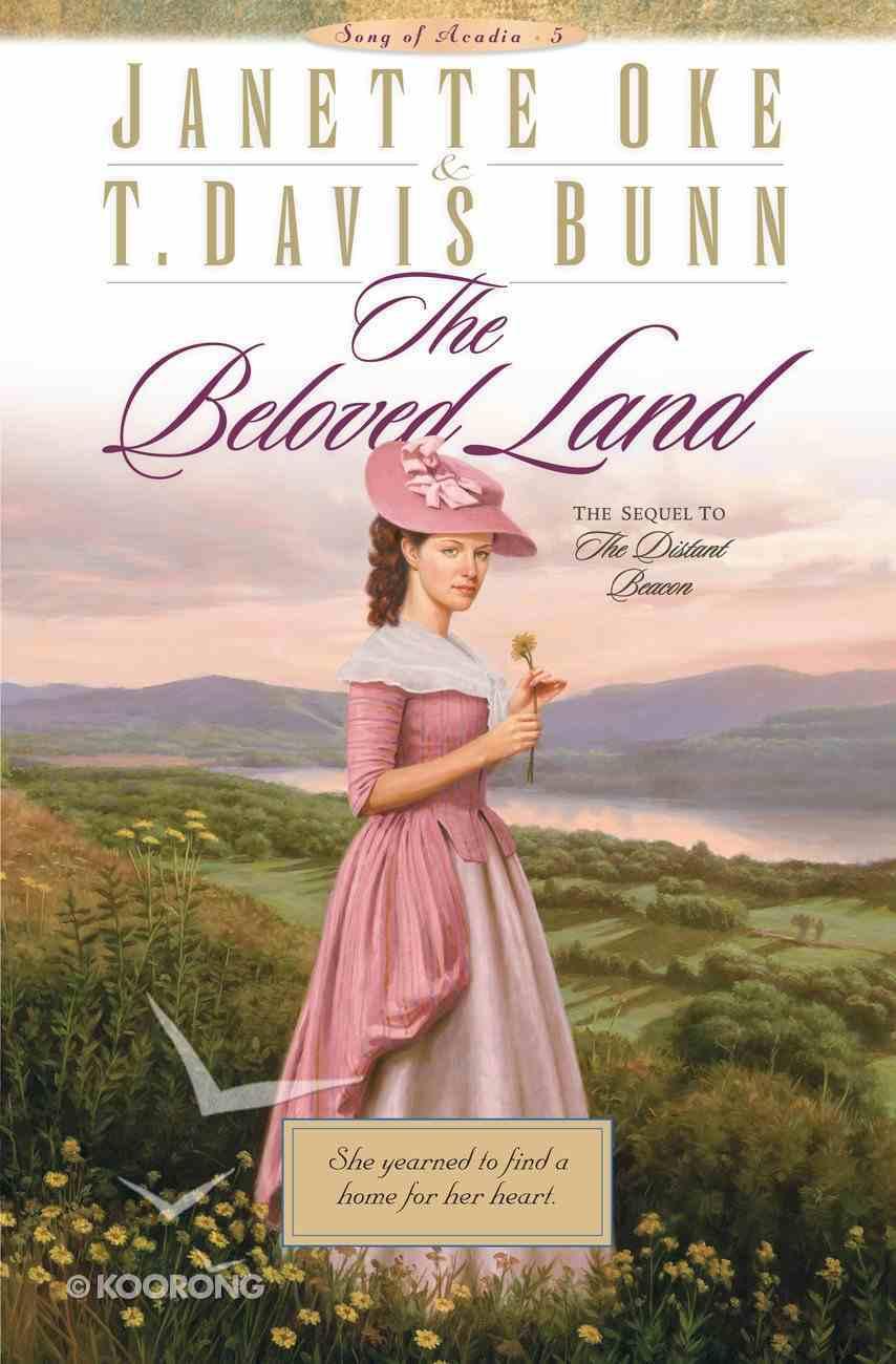 The Beloved Land (#05 in Song Of Acadia Series) eBook