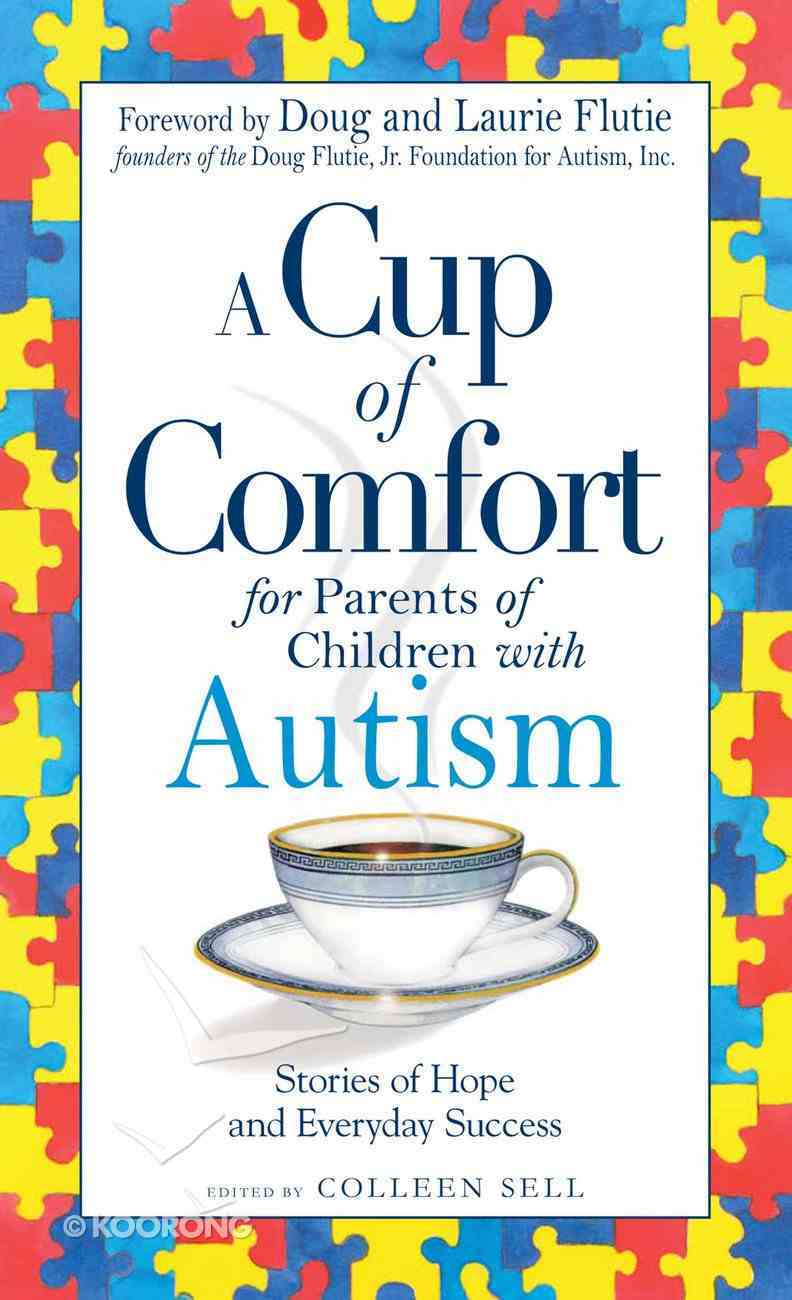 A Cup of Comfort For Parents of Children With Autism eBook