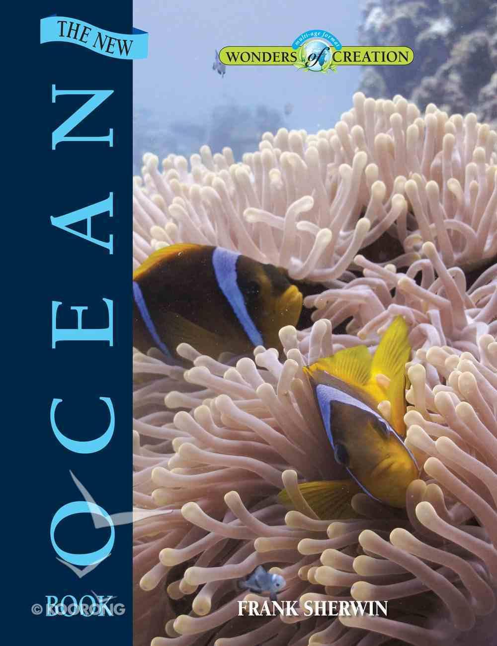 The New Ocean Book (Wonders Of Creation Series) eBook