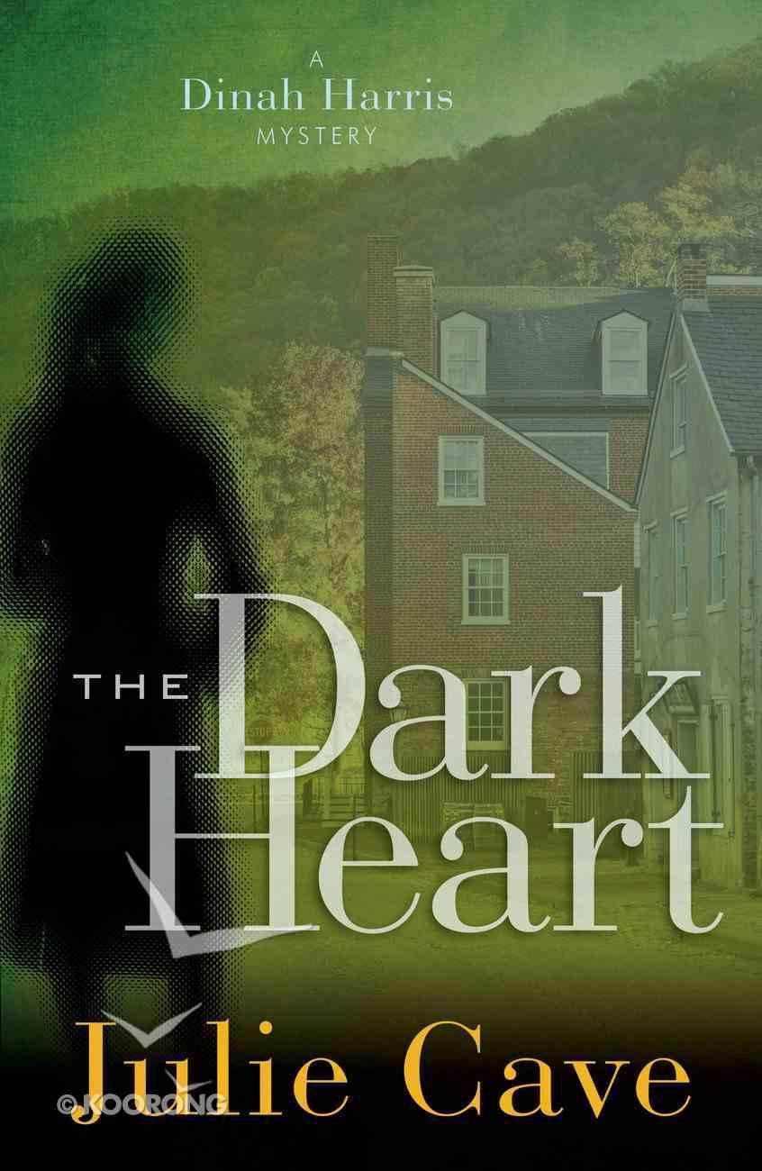 The Dark Heart (#04 in A Dinah Harris Series) eBook