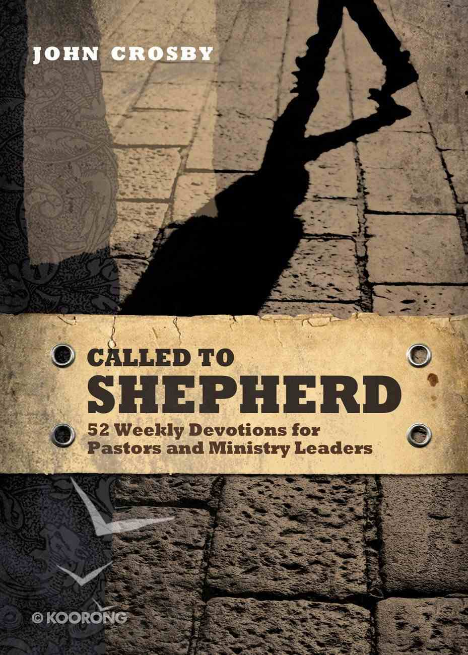Called to Shepherd: 52 Weekly Devotions For Pastors and Ministry Leaders eBook
