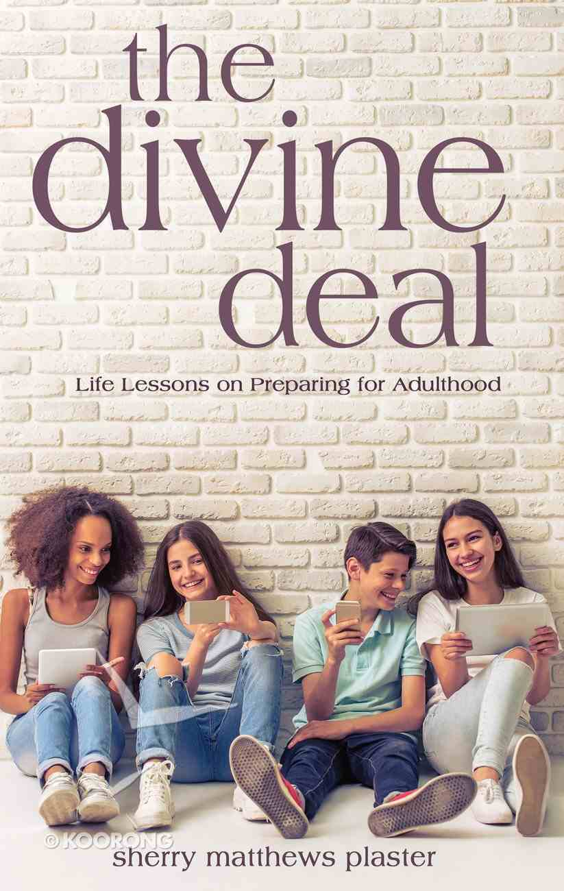 Divine Deal: The Life Lessons on Preparing For Adulthood eBook