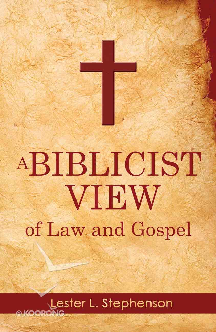 A Biblicist View of Law and Gospel eBook