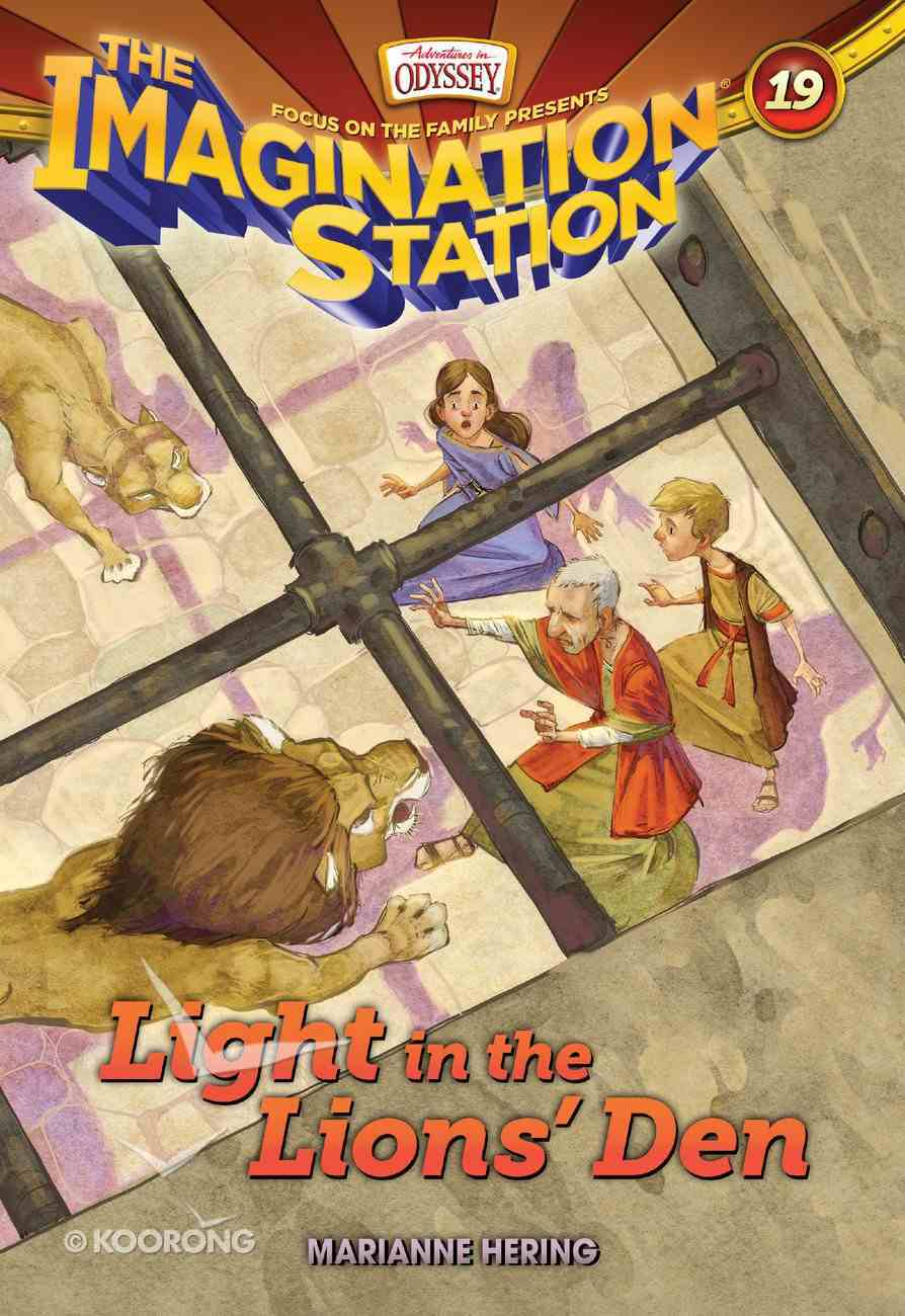 Light in the Lions' Den (Adventures In Odyssey Imagination Station (Aio) Series) eBook