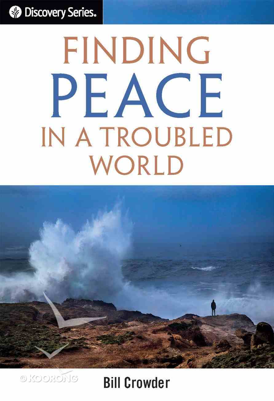 Finding Peace in a Troubled World (The Discovery Series) eBook