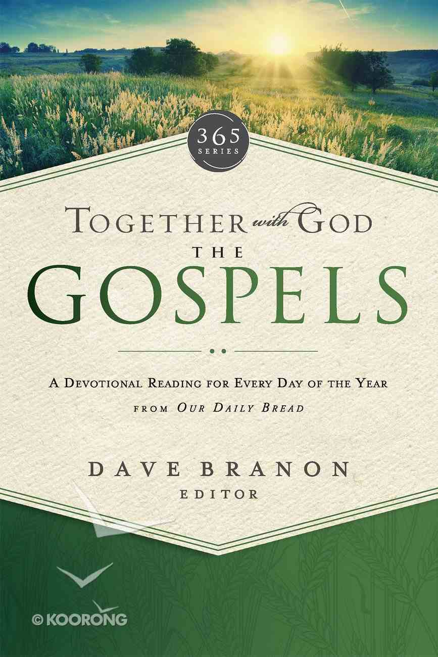 Together With God: The Gospels (Our Daily Bread Series) eBook