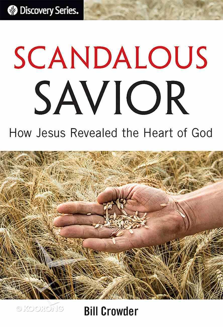 Scandalous Savior (#51 in Discovery Series Bible Study) eBook