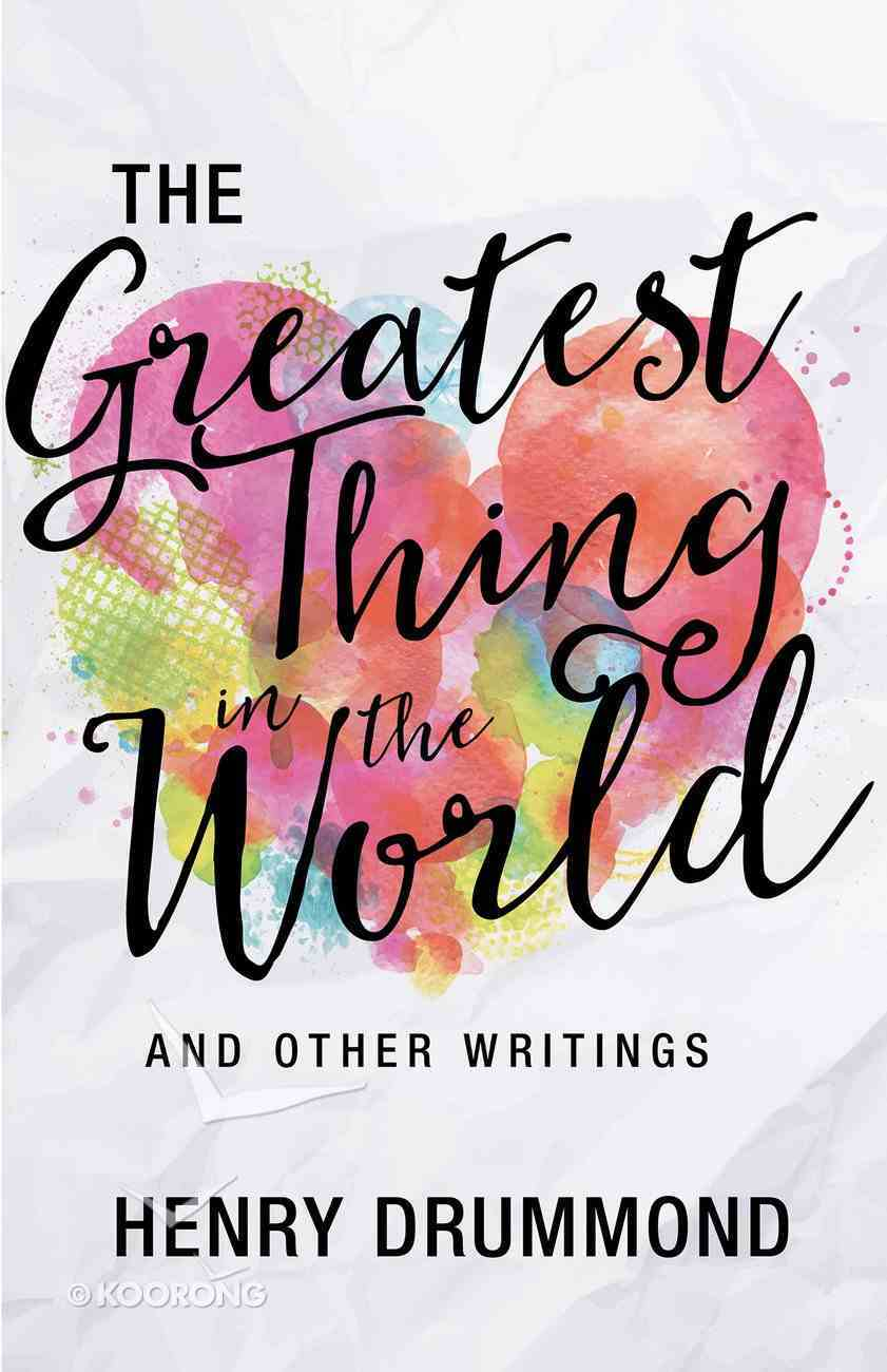 The the Greatest Thing in the World and Other Writings eBook