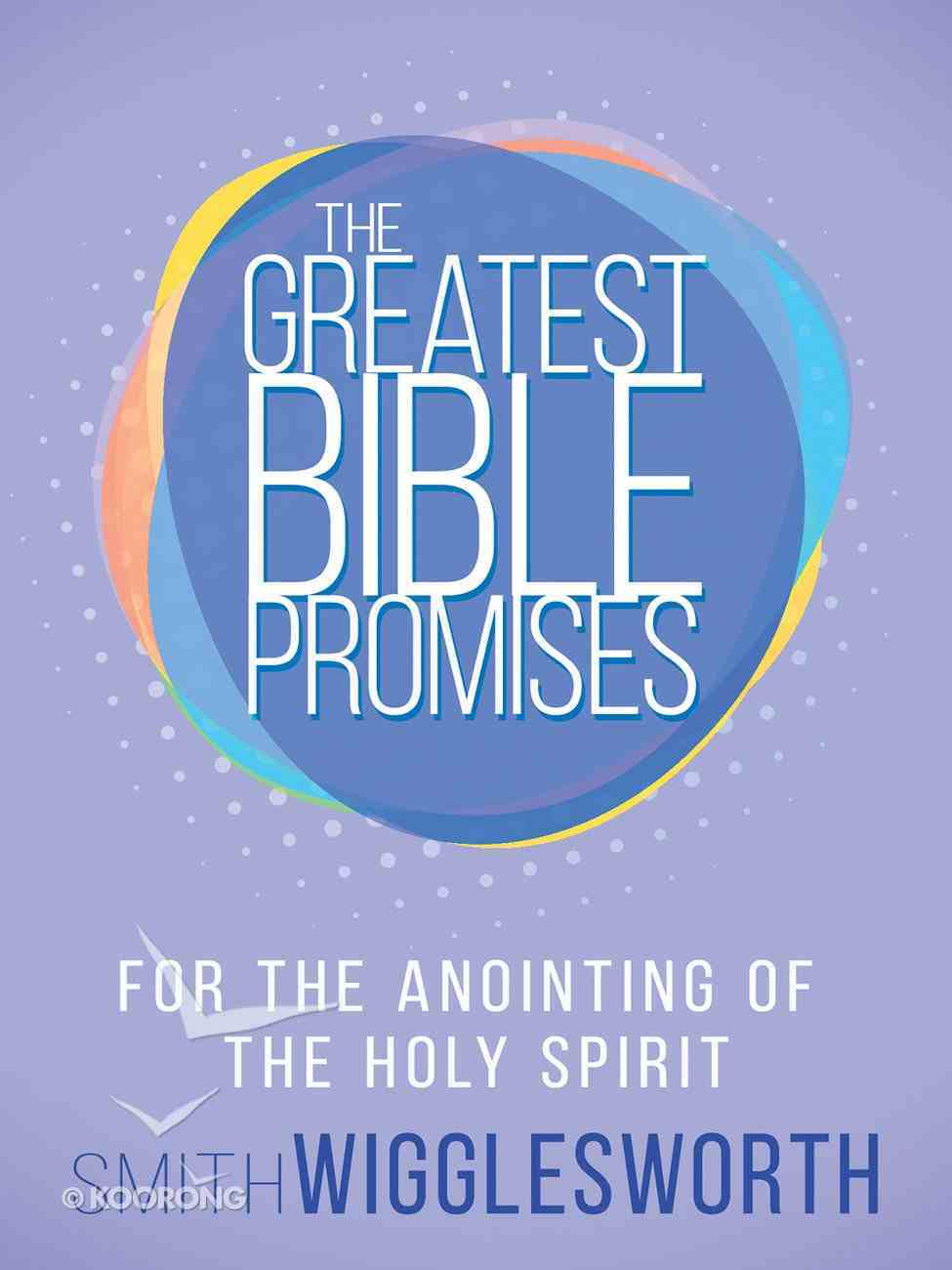 The Greatest Bible Promises For the Anointing of the Holy Spirit (The Greatest Bible Promises Series) eBook