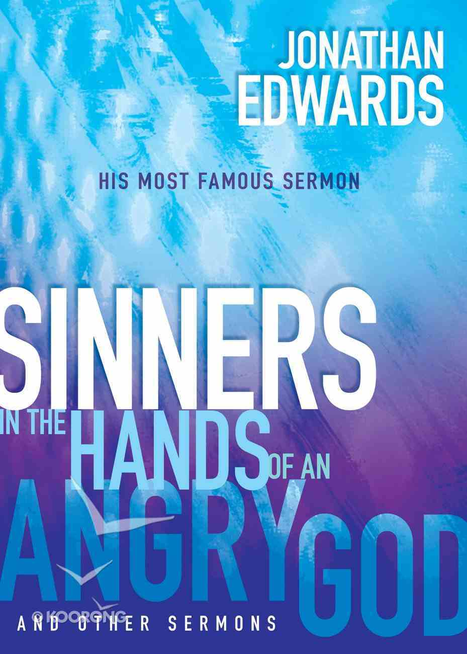 Sinners in the Hands of An Angry God and Other Sermons eBook