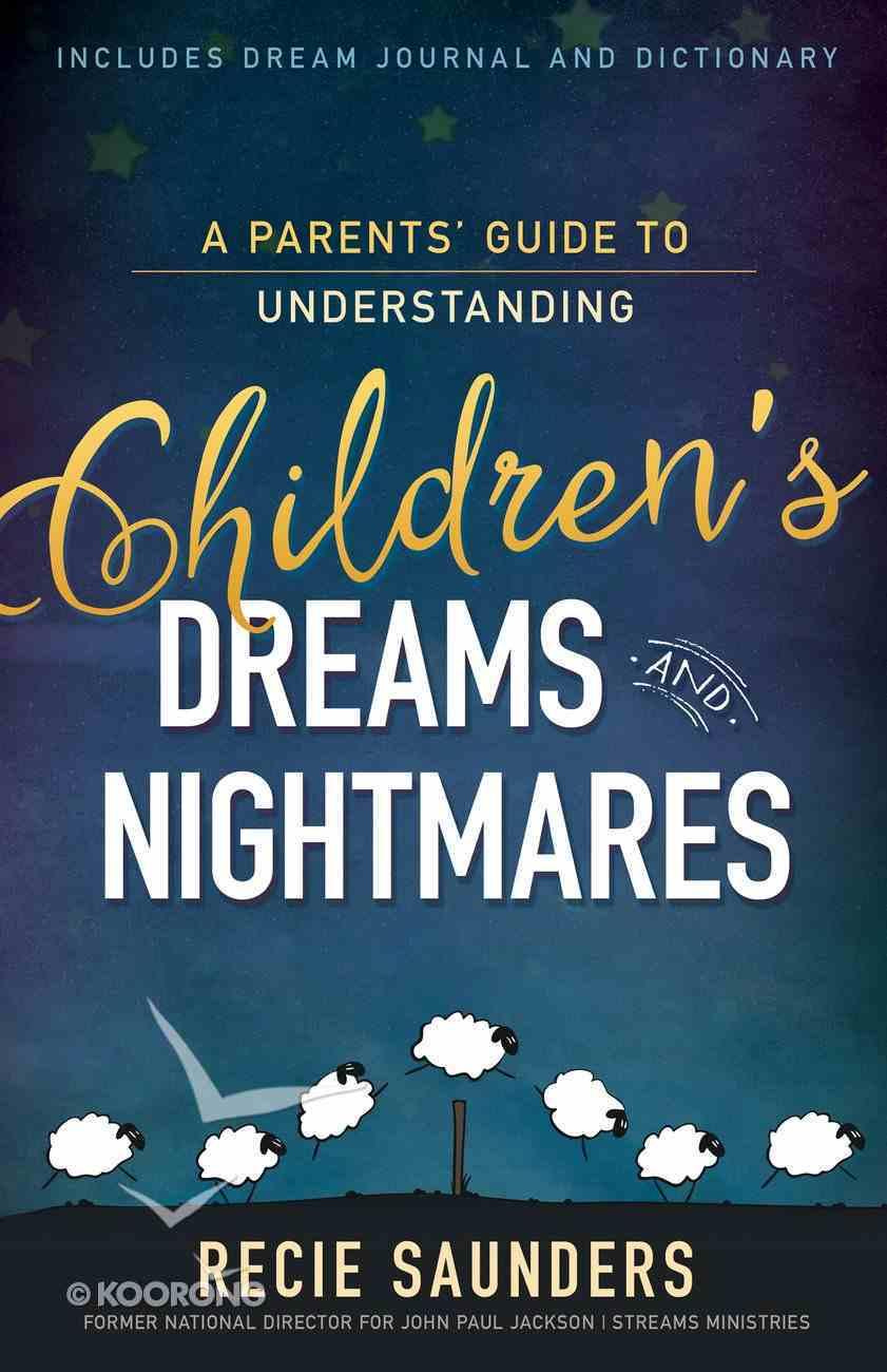 A Parents' Guide to Understanding Children's Dreams and Nightmares eBook