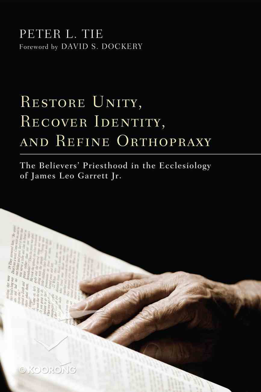 Restore Unity, Recover Identity, and Refine Orthopraxy eBook
