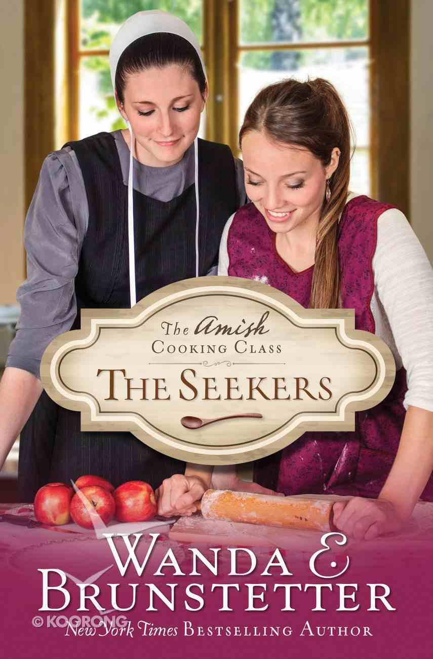 The Seekers (#01 in Amish Cooking Class Series) eBook