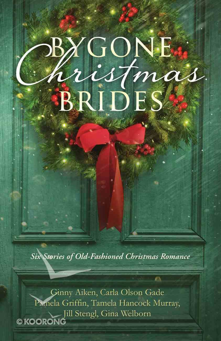 Bygone Christmas Brides (6 In 1 Fiction Series) eBook