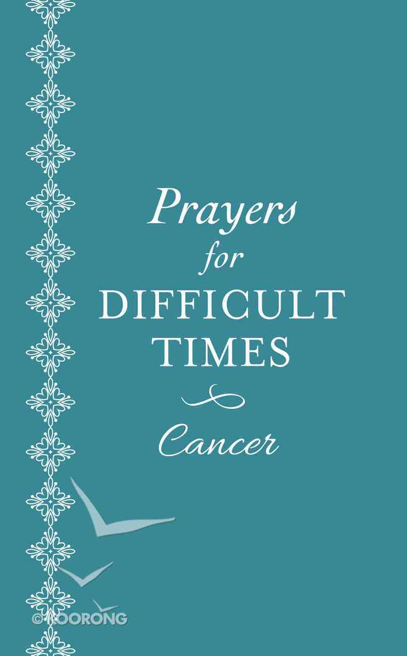Prayers For Difficult Times: Cancer eBook