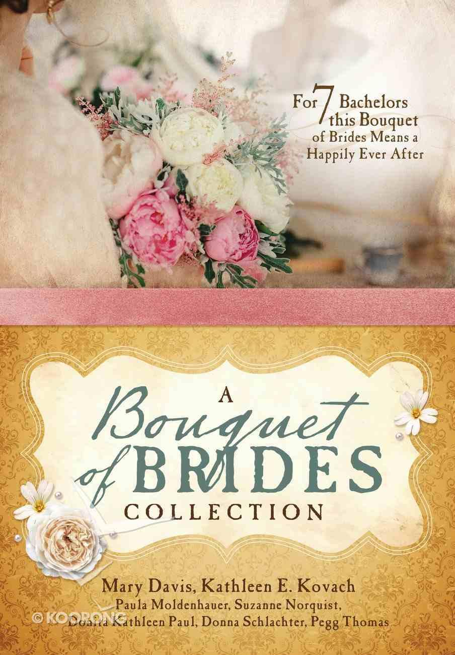 A Bouquet of Brides Romance Collection eBook