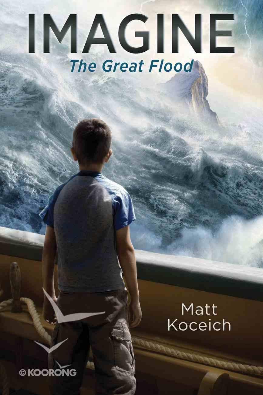 Imagine... the Great Flood (#01 in Imagine... Series) eBook