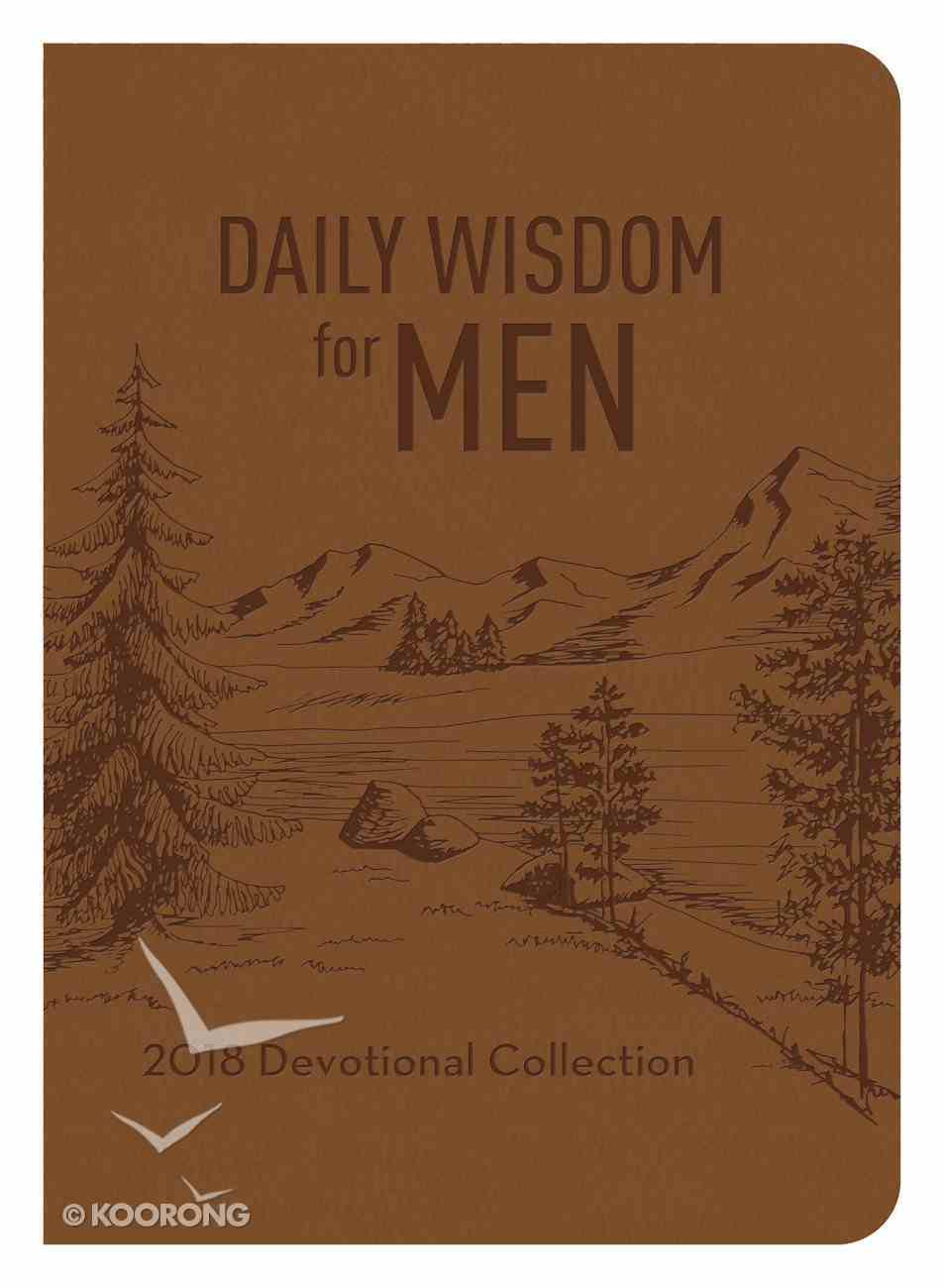 Daily Wisdom For Men 2018 Devotional Collection eBook