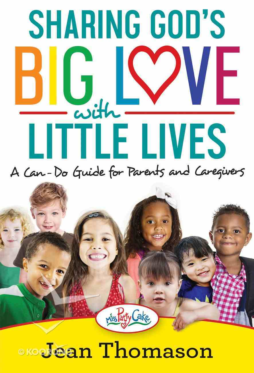 Sharing God's Big Love With Little Lives eBook