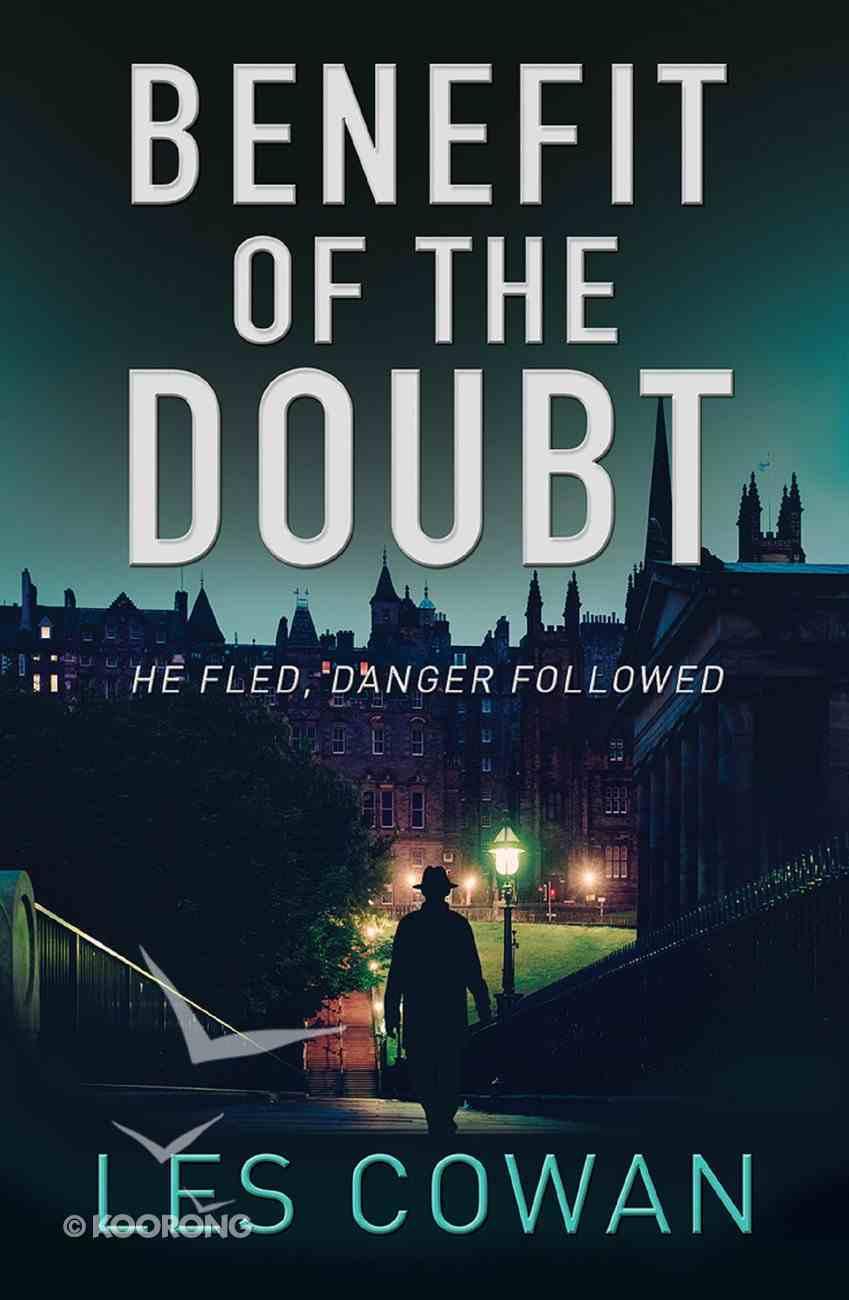 Benefit of Doubt: He Fled, Danger Followed (David Hidalgo Series) eBook
