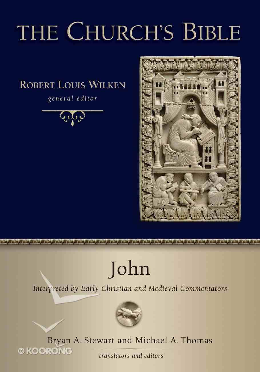 John: Interpreted By Early Christian and Medieval Commentators (Church's Bible, The Series) Hardback