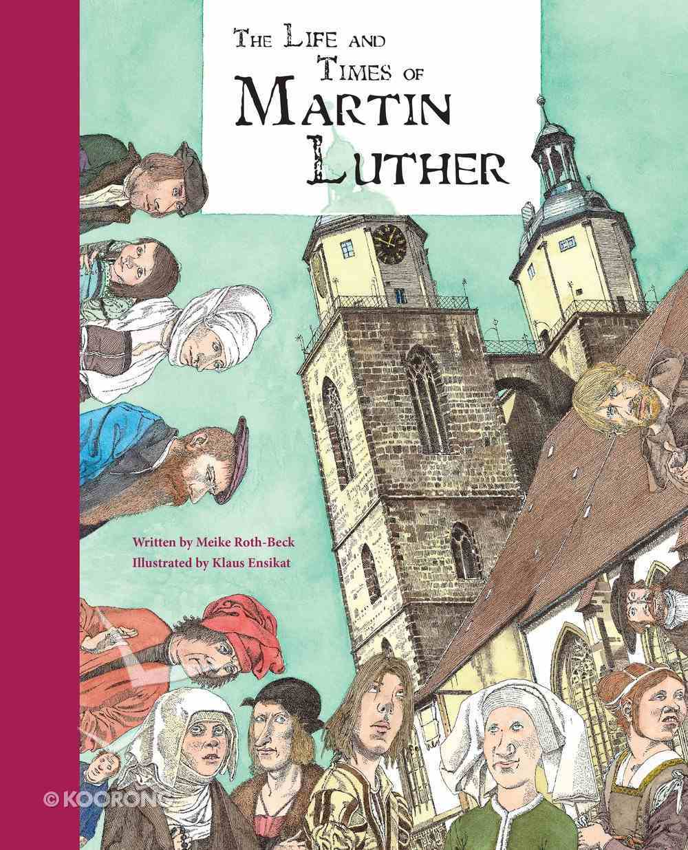 The Life and Times of Martin Luther Hardback