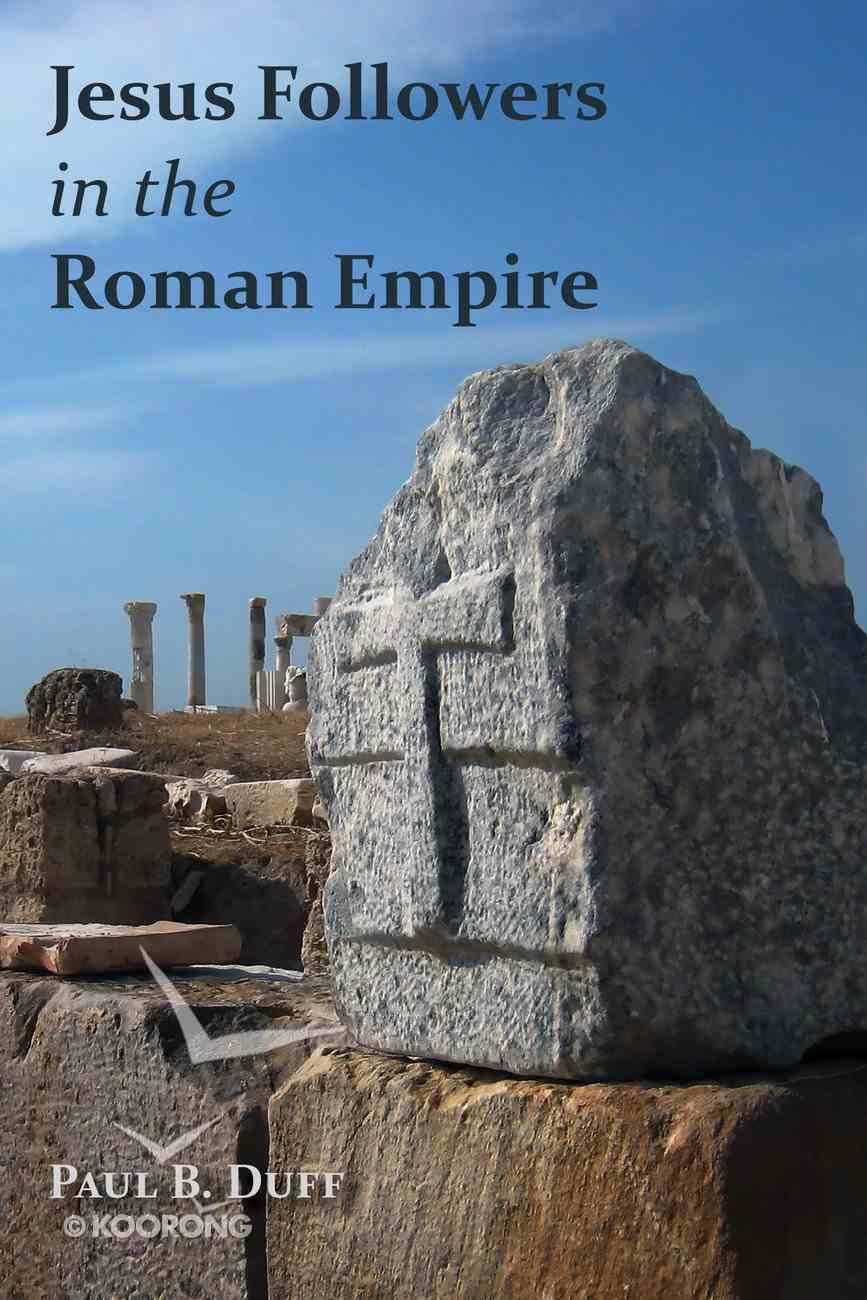 Jesus Followers in the Roman Empire Paperback