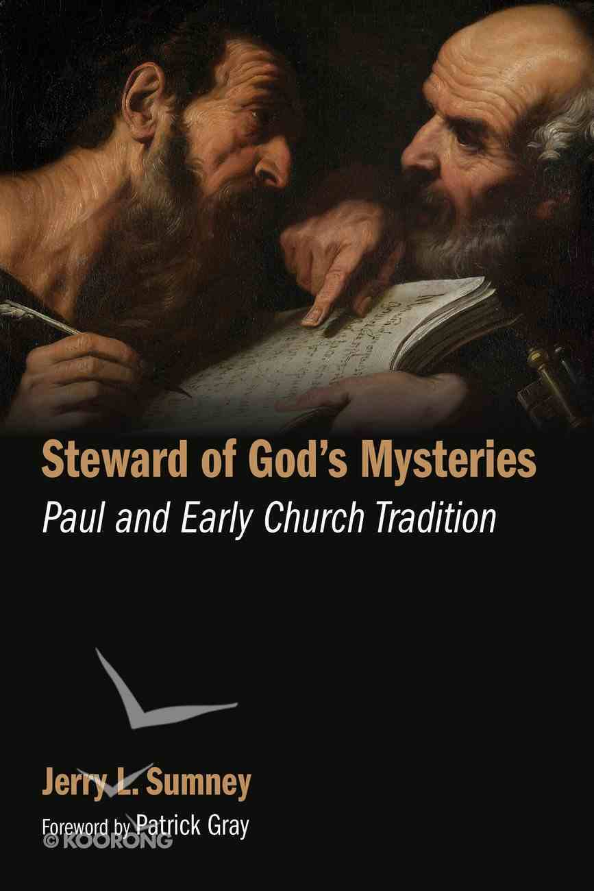 Steward of God's Mysteries: Paul and Early Church Tradition Paperback