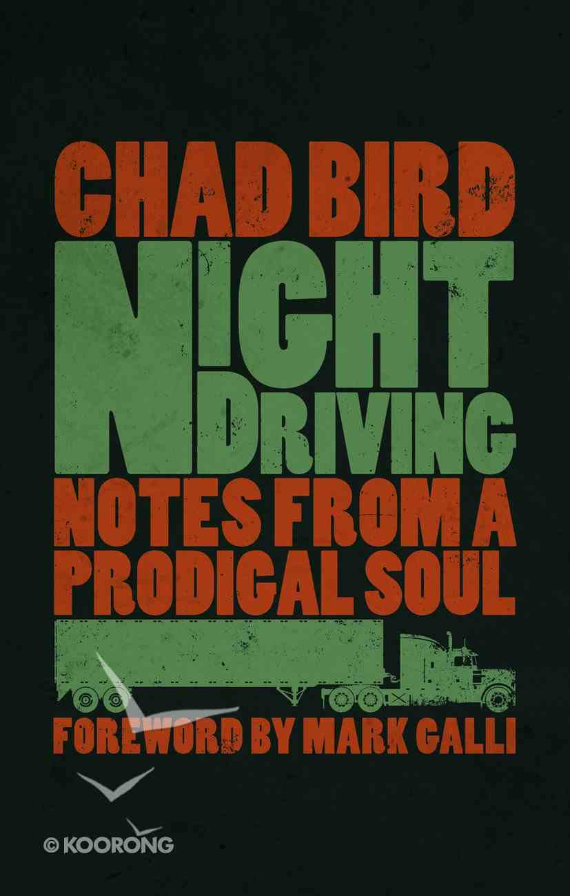 Night Driving: Notes From a Prodigal Soul Paperback