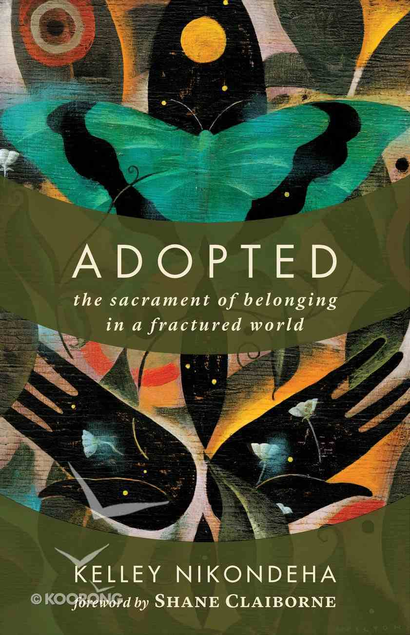 Adopted: The Sacrament of Belonging in a Fractured World Paperback