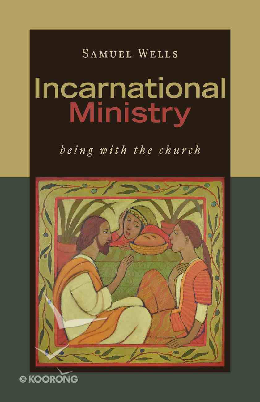 Incarnational Ministry: Being With the Church Paperback