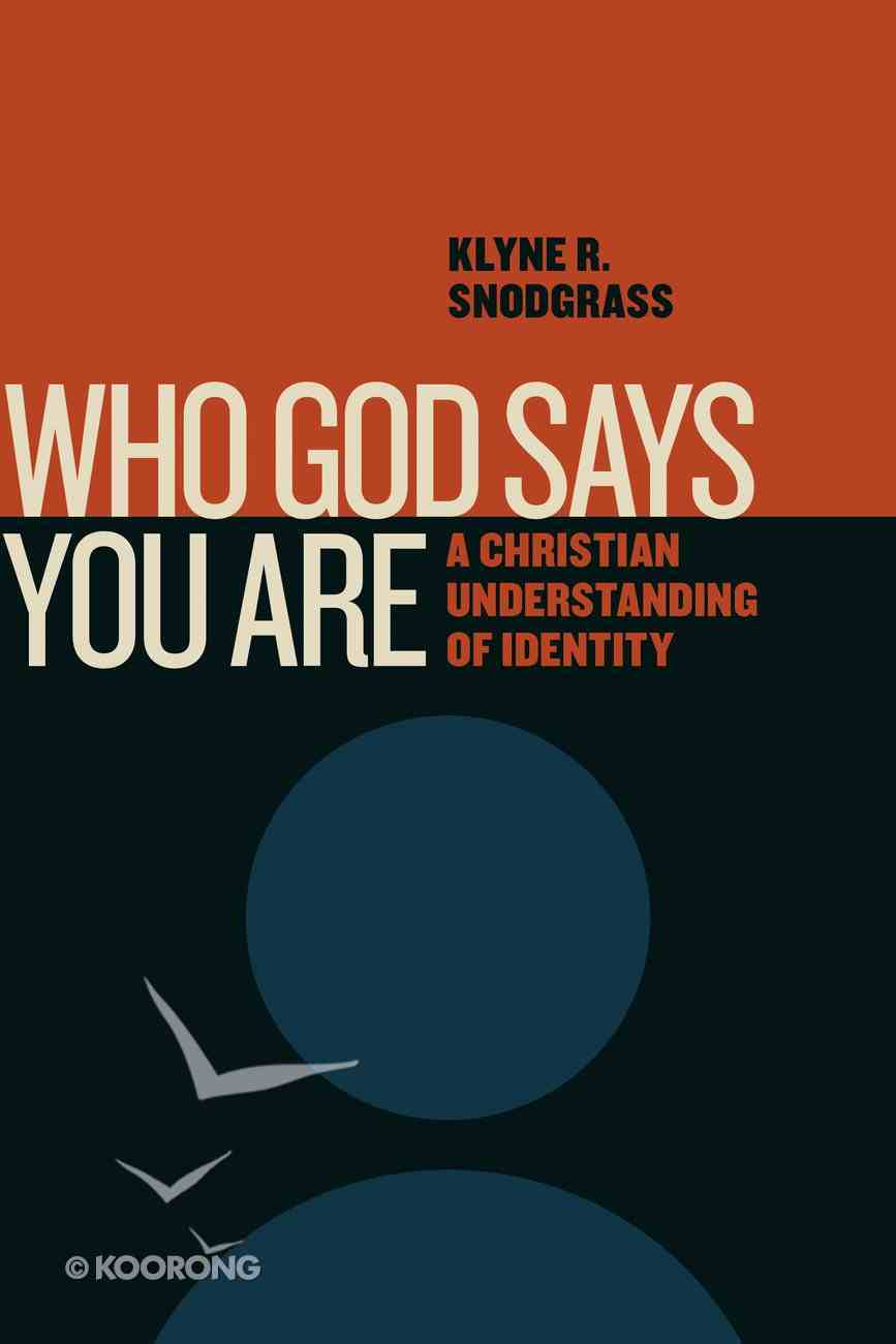 Who God Says You Are: A Christian Understanding of Identity Paperback