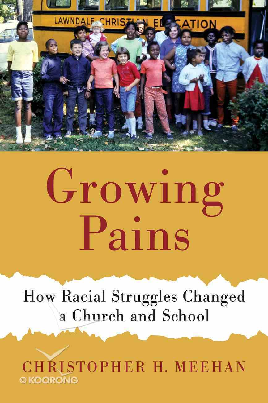 Growing Pains: How Racial Struggles Changed a Church and School Paperback
