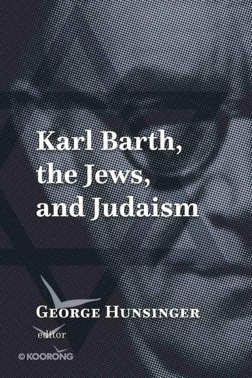 Karl Barth, the Jews, and Judaism Hardback