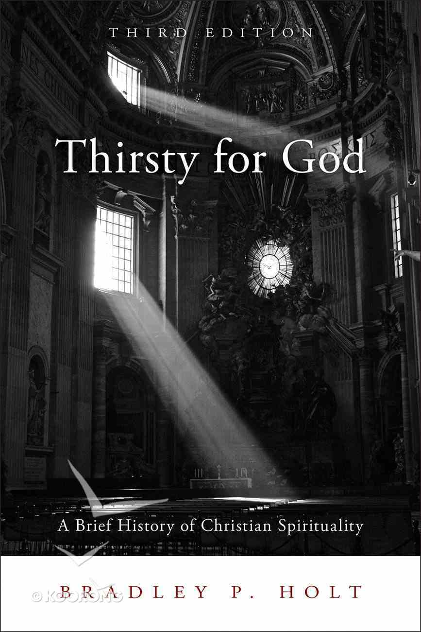 Thirsty For God: A Brief History of Christian Spirituality (3rd Edition) Paperback
