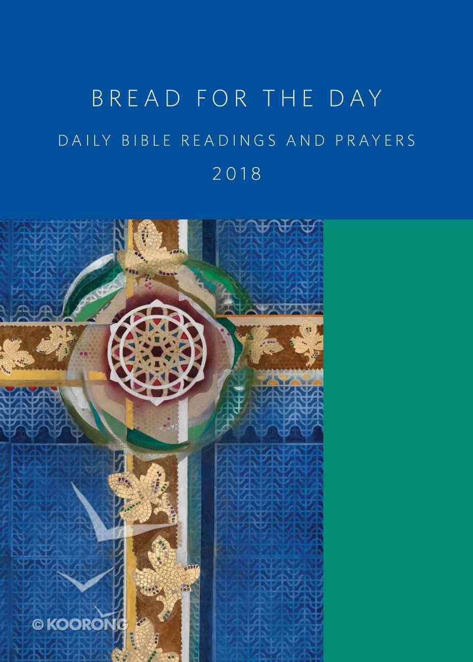 Bread For the Day 2018: Daily Bible Readings and Prayers Paperback