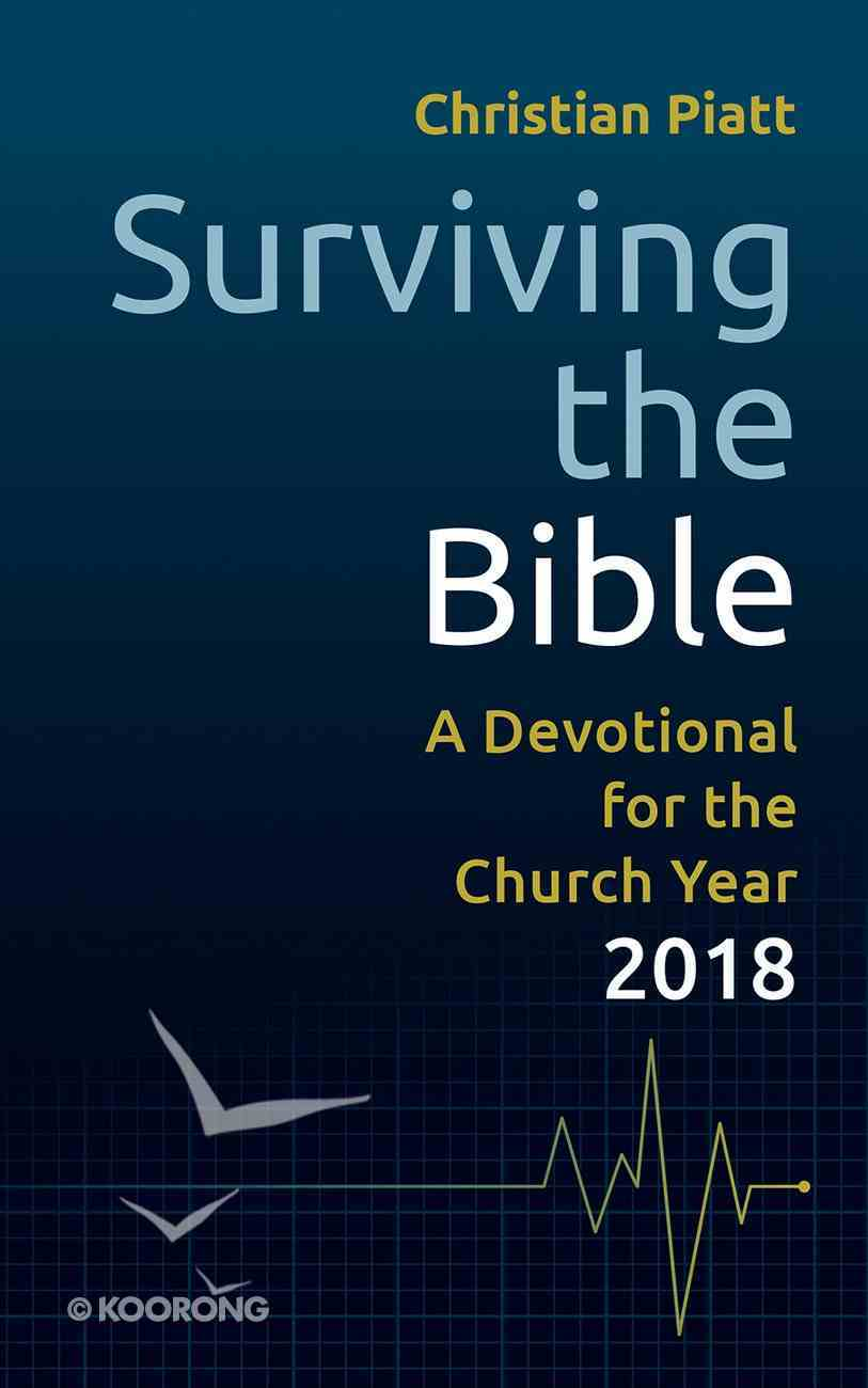 Surviving the Bible: A Devotional For the Church Year 2018 Paperback