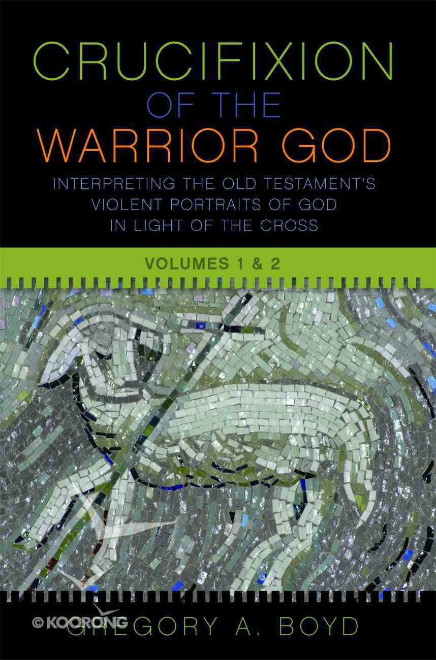 The Crucifixion of the Warrior God eBook
