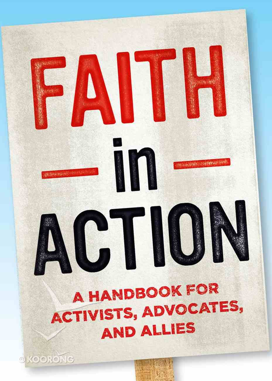 Faith in Action: A Handbook For Activists, Advocates and Allies Paperback
