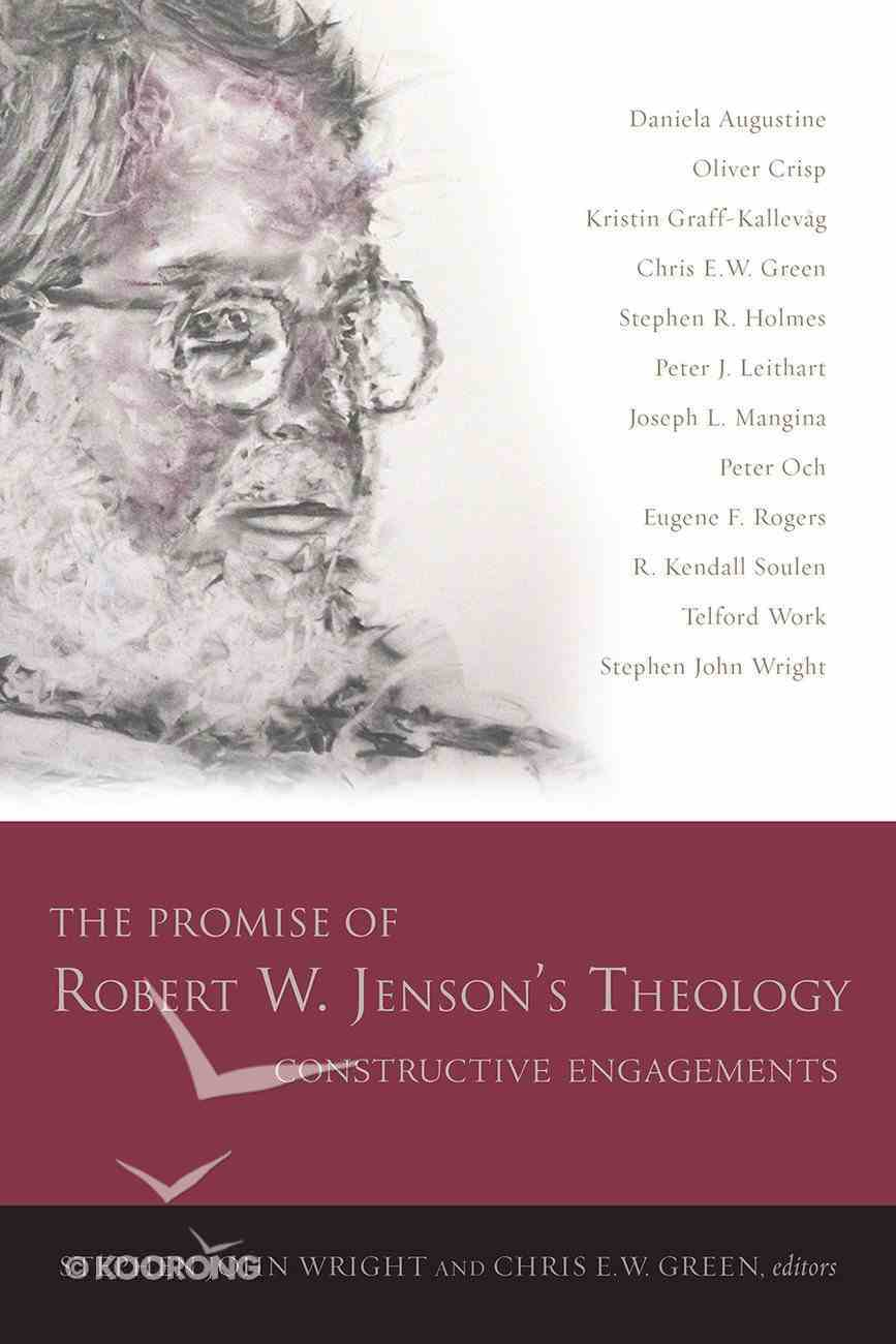 The Promise of Robert W. Jenson's Theology: Constructive Engagements Hardback