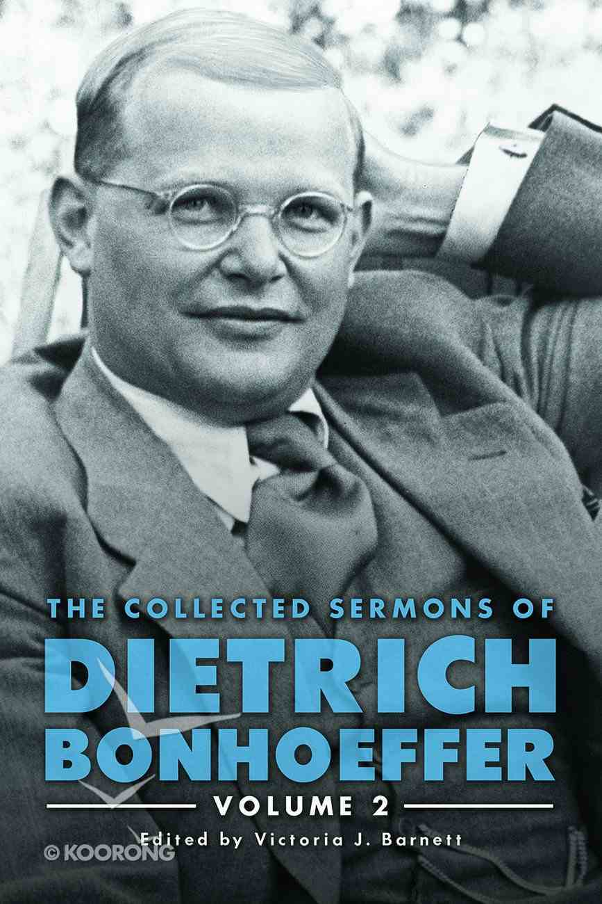 The Collected Sermons of Dietrich Bonhoeffer (Vol 2) Hardback