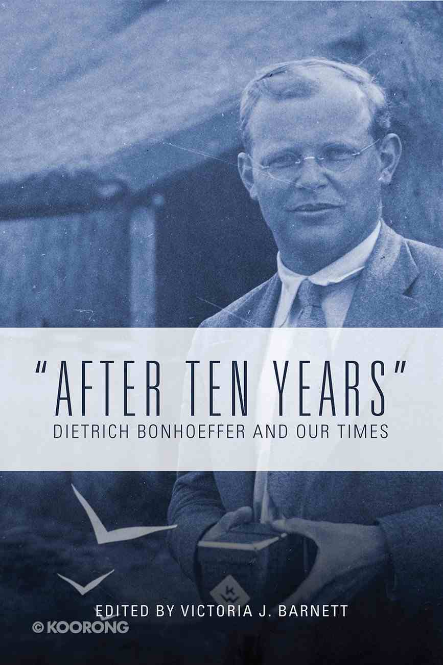 After Ten Years: Dietrich Bonhoeffer and Our Times Paperback