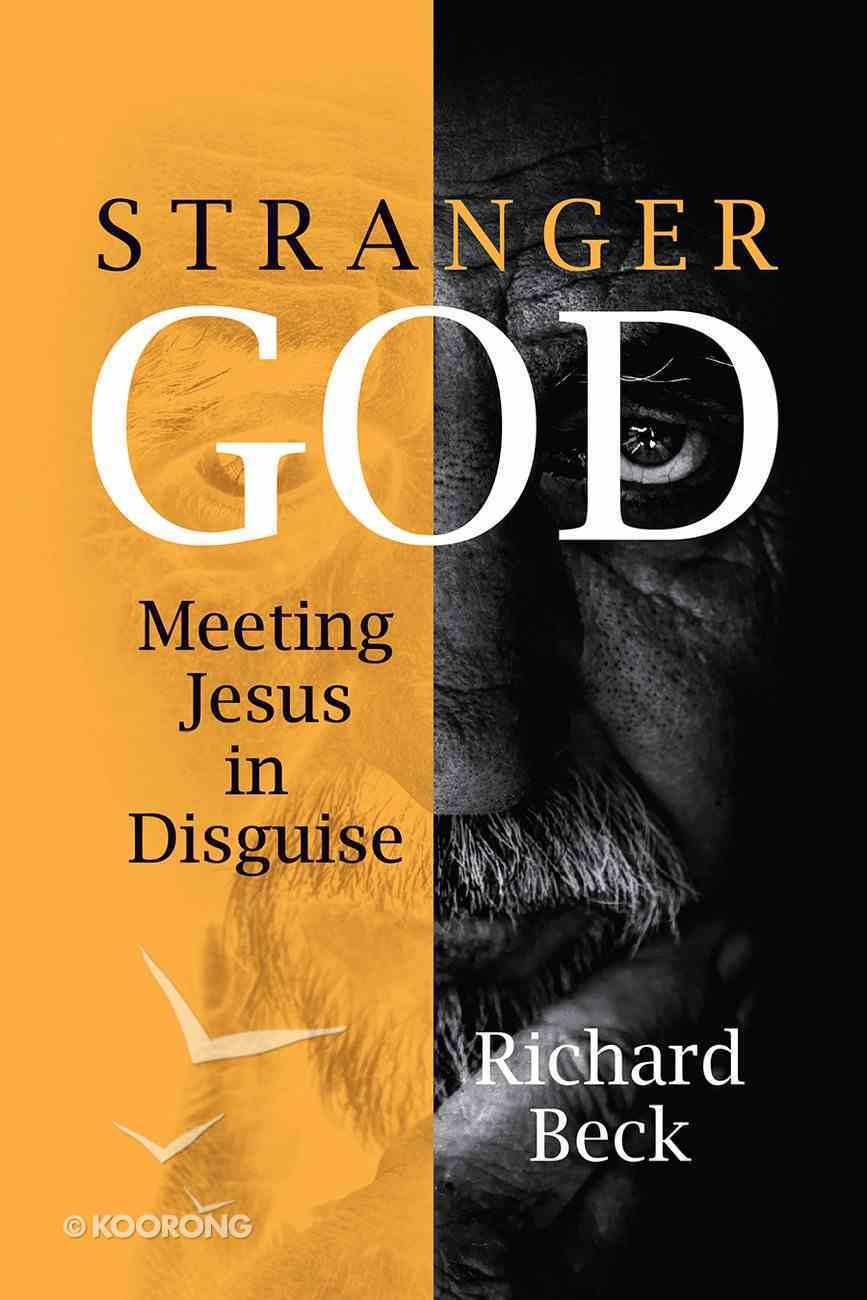 Stranger God: Meeting Jesus in Disguise Paperback