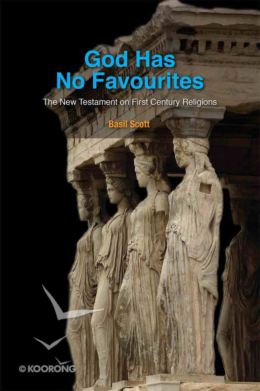 God Has No Favourites - the New Testament on First Century Religions (South Asian Theology Series) Paperback