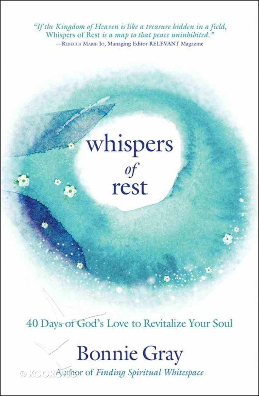 Whispers of Rest: 40 Days of God's Love to Revitalize Your Soul Paperback