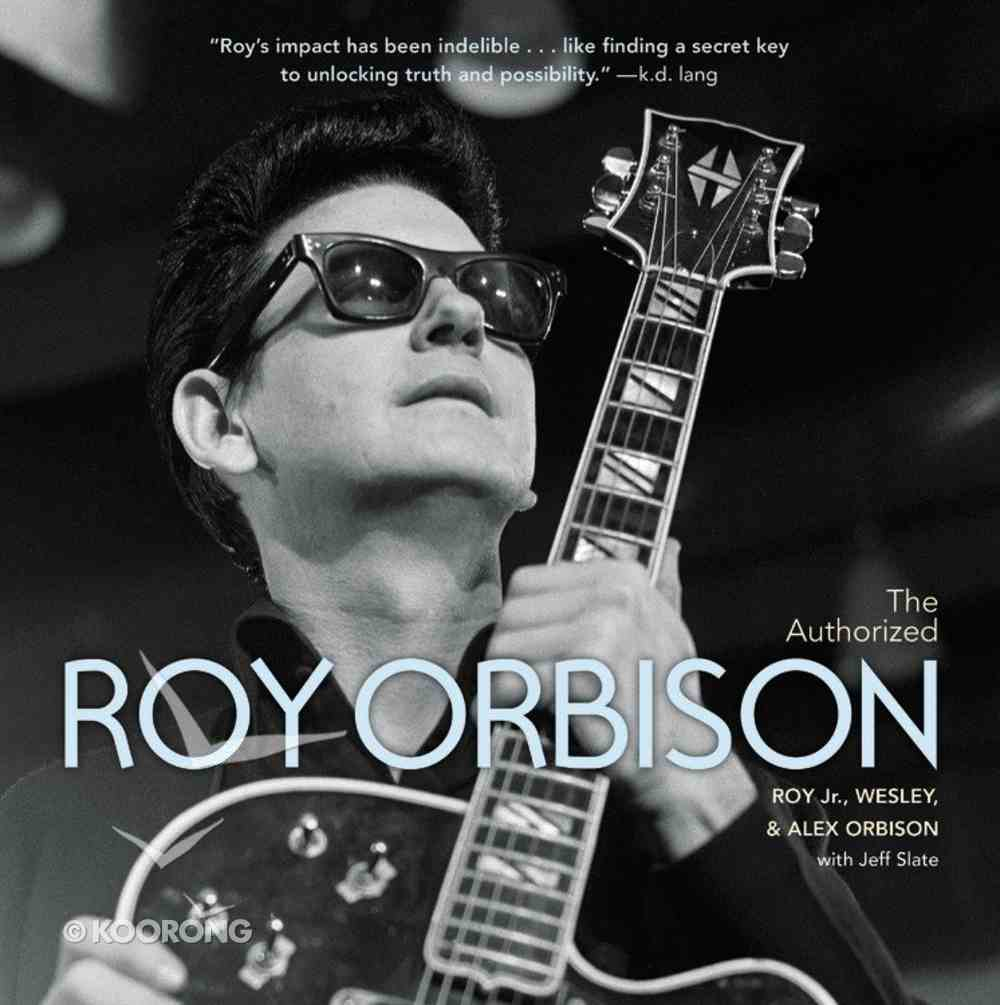 The Authorized Roy Orbison Biography Hardback