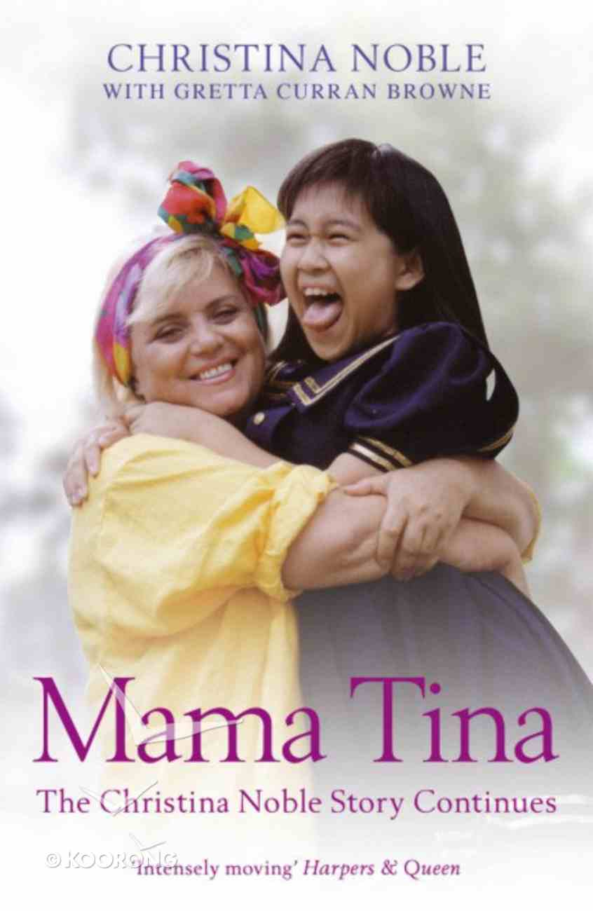 Mama Tina: The Christina Noble Story Continues Paperback