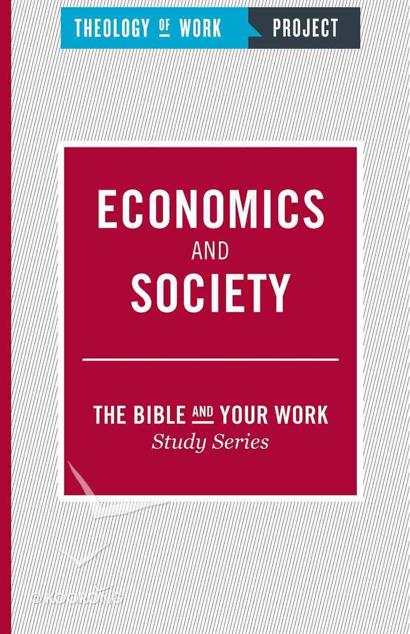 Economics and Society (The Bible And Your Work Study Series) Paperback